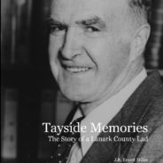 Tayside Memories: The Story of a Lanark County Lad